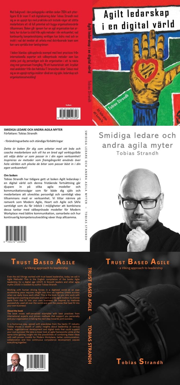 Agilt Ledarskap i en digital värld, Tobias Strandh 2019, Smidiga ledare och andra agila myter, Trust Based Agile, 2020