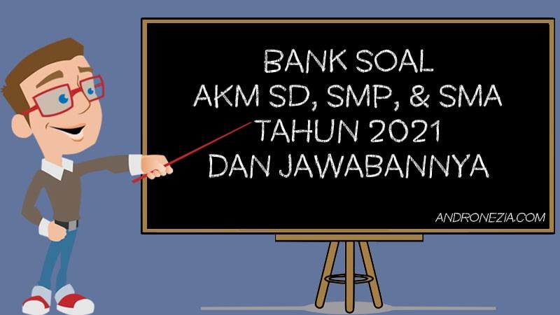 Bank Soal Akm Sd Smp Sma Tahun 2021 Dan Jawabannya Andronezia
