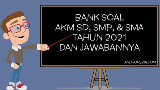 Bank Soal AKM SD, SMP, & SMA Tahun 2021 dan Jawabannya