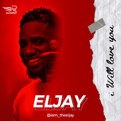 I Will Love You by Eljay Mp3 Download