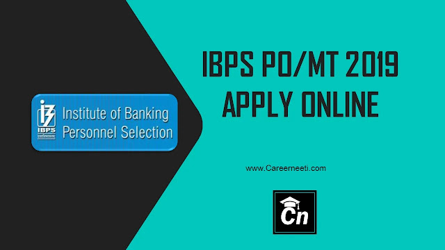 IBPS PO/MT 2019 Apply Online, Cn, www.careerneeti.com