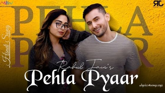 PEHLA PYAAR LYRICS - Rahul Jain | Lyrics4songs.xyz