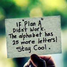 PLAN A, B, C, D, E .......