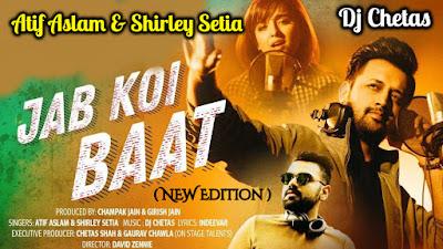 Jab koi baat - SAD SONG (Atif Aslam & Dj Chetas) Lyrics