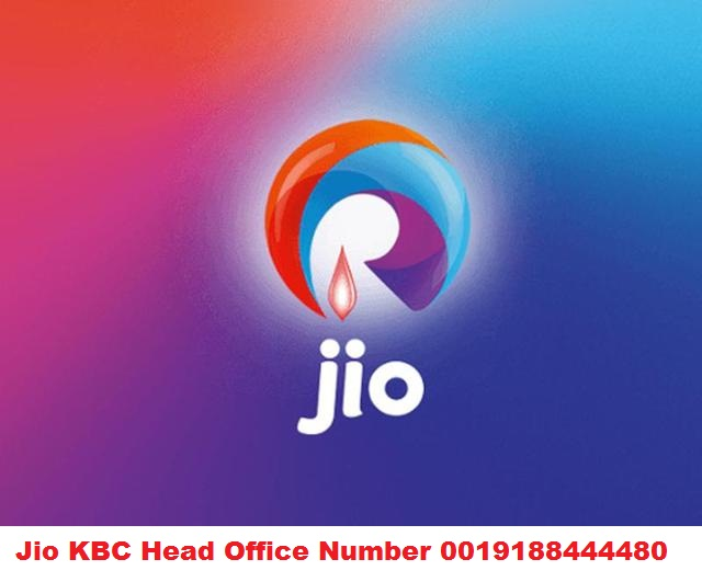 Jio KBC Head Office Number is 0019188444480