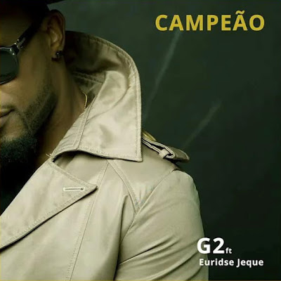 G2  feat. Euridse Jeque - Campeão [FREE DOWNLOAD]