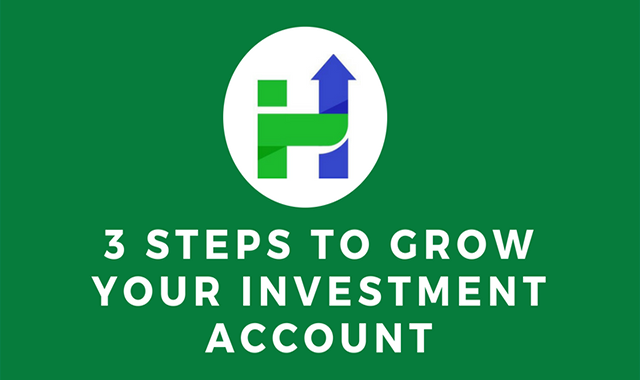 3 Steps To Grow Your Investment Account