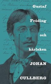 Johan Cullberg Gustaf Fröding och kärleken