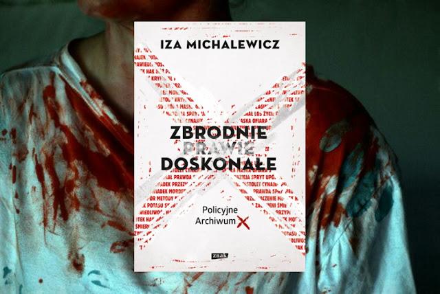#299. Zbrodnie prawie doskonałe - Iza Michalewicz