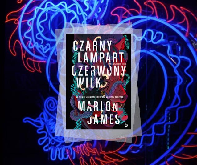 #519. Czarny Lampart, Czerwony Wilk | Marlon James