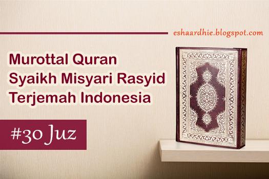 Afasy merupakan qari dengan murottal merdunya yang sangat populer di dunia terkhusus di In Murottal Misyari Rasyid 30 Juz Terjemahan Indonesia   Download MP3 Quran Merdu Bahasa Indo