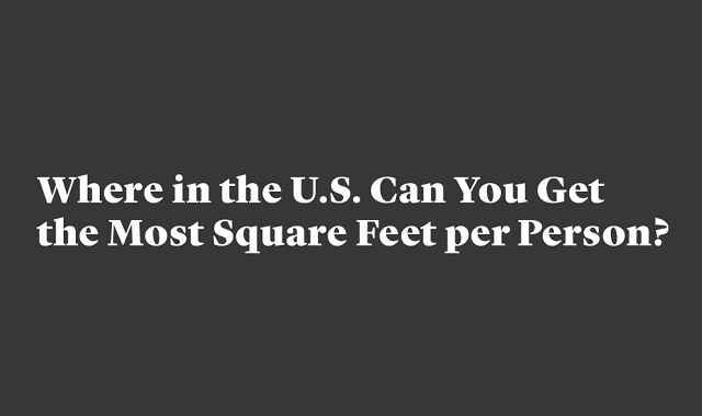 Where in the US can you get the most square feet per person?