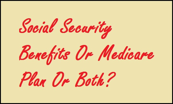 social-security-benefits-or-medicare-plan
