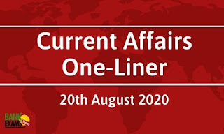 Current Affairs One-Liner: 20th August 2020