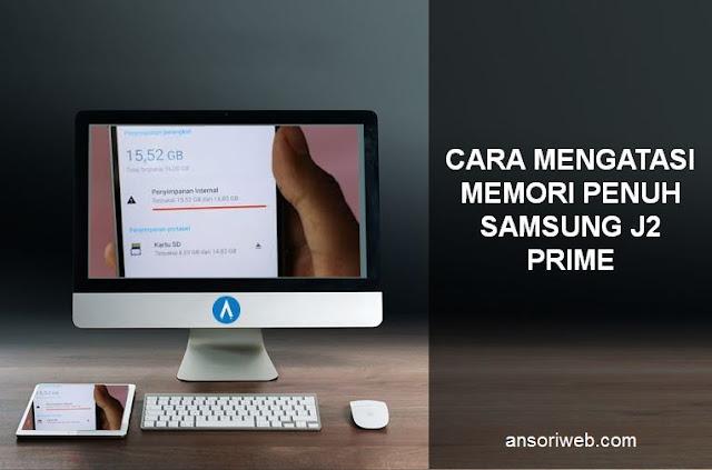 Cara Mengatasi Memori Penuh Samsung J2 Prime