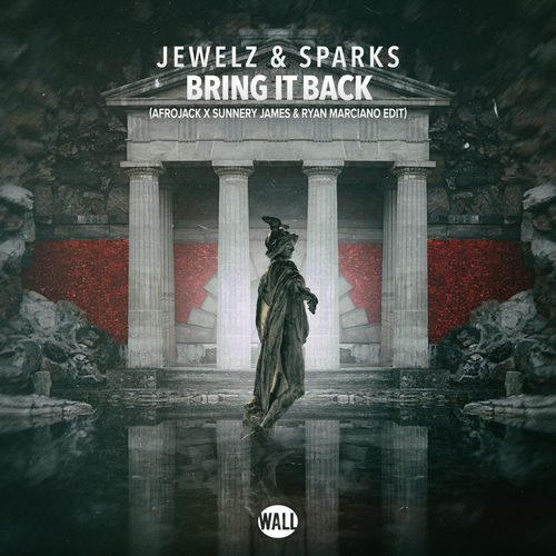 Jewelz & Sparks - Bring It Back (Afrojack X Sunnery James & Ryan Marciano Edit) - Single [iTunes Plus AAC M4A]