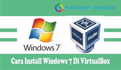 Cara Install Windows 7 Di VirtualBox