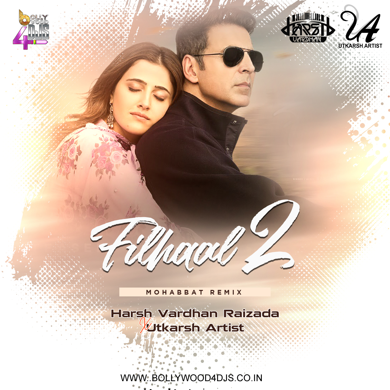 Filhaal 2 Mohabbat ( B Praak ) - Harsh Vardhan Raizada x Utkarsh Artist Mix