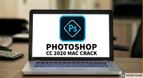 Adobe Photoshop CC 2020 For Mac Full Crack Free Download