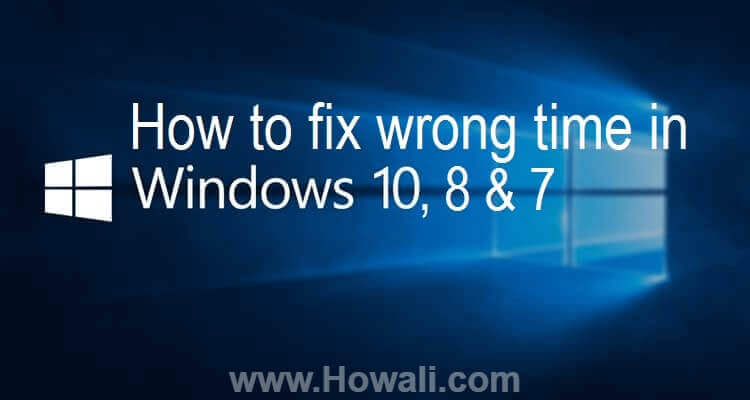 How to correct and fix time wrong problem in Windows 10/8 ...