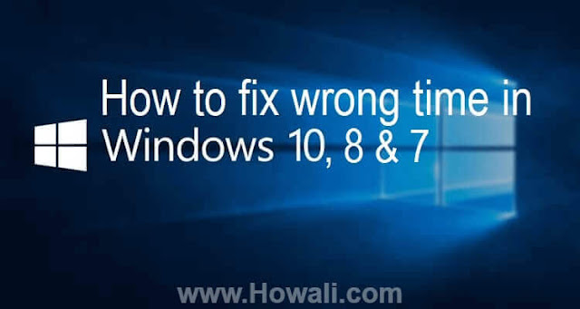 How to fix wrong time in Windows 10, 8 and 7