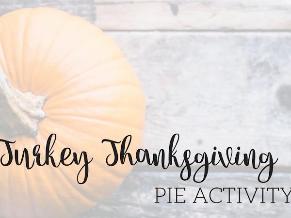 Turkey Thanksgiving Pie Activity