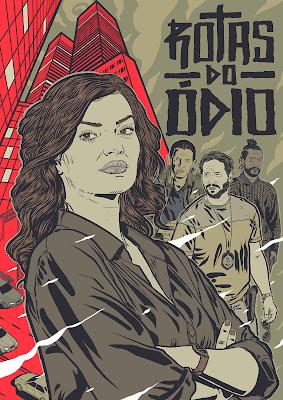 Cartaz Terceira Temporada de Rotas do Ódio  (Ilustração de Bruno Miranda)