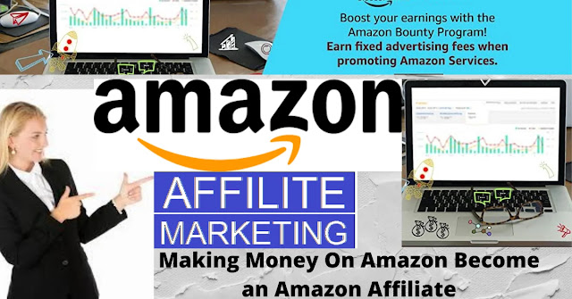 Making Money On Amazon Become an Amazon Affiliate