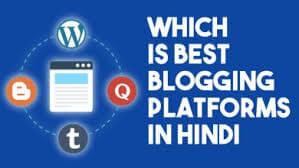 Which is the Best Blogging Platform in Hindi