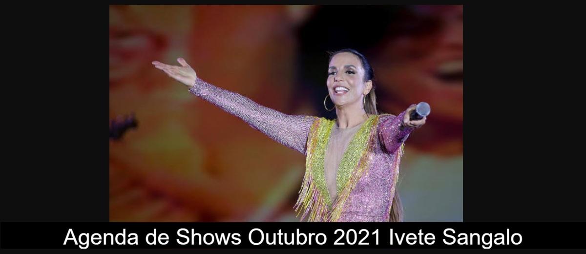 Agenda de Shows Outubro 2021 Ivete Sangalo