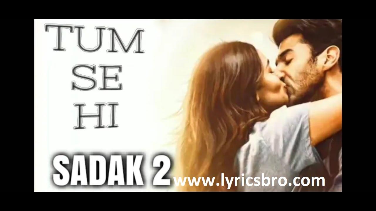 Tum-se-hi-song-lyrics,Sadak-2,Bollywood,
