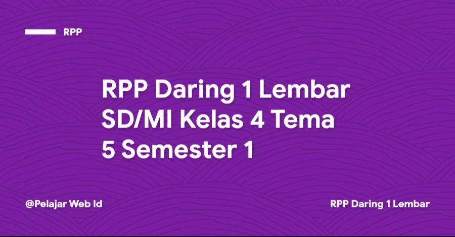Download RPP Daring 1 Lembar SD/MI Kelas 4 Tema 5 Semester 1