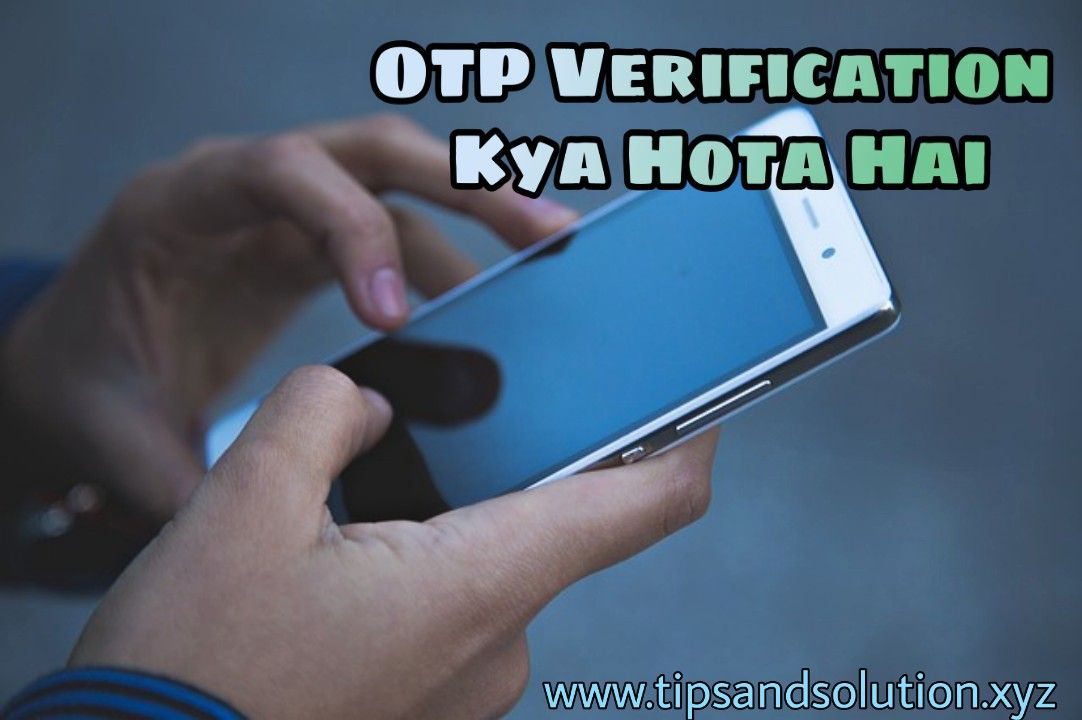 OTP Verification Kya Hota Hai - Tips and Solution