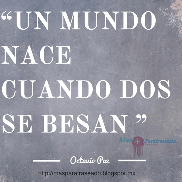 Frases Celebres De Octavio Paz Mas Parafraseado