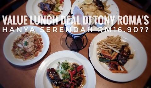 Value Lunch Deal Serendah RM16.90 Hanya Di Tony Roma's