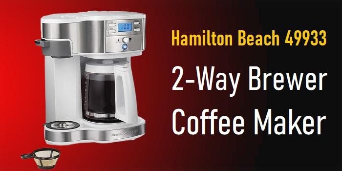 Hamilton Beach 49933 - 2-Way Brewer Coffee Maker