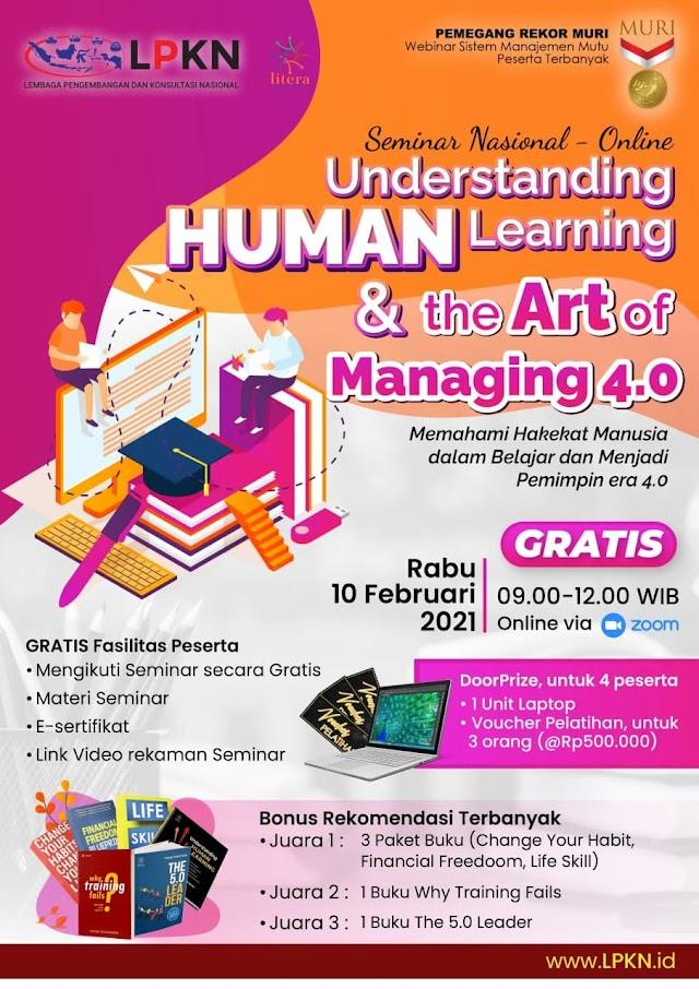 *Seminar Nasional  (Online – GRATIS)*  *Understanding - HUMAN Learning & The Art of Managing Millenial*  Memahami Hakekat Manusia dalam Belajar dan Menjadi Pemimpin era 4.0