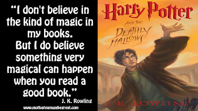 "J. K. Rowling Inspirational Quotes To Live By: ""I don't believe in the kind of magic in my books. But I do believe something very magical can happen when you read a good book."""