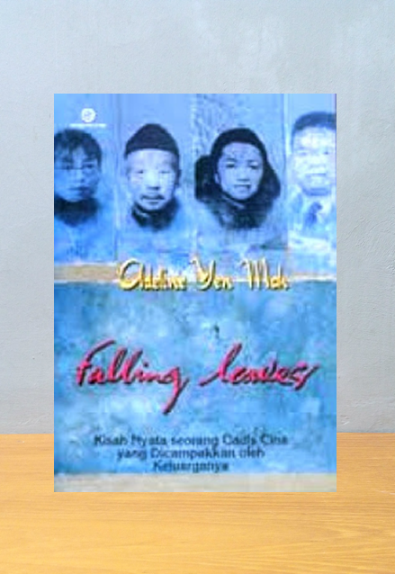 FALLING LEAVES KISAH NYATA SEORANG GADIS CHINA YANG DICAMPAKAN OLEH KELUARGANYA, Adeline Yen Mah