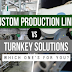 Choosing Between Custom Production Lines and Turnkey Solutions #infographic