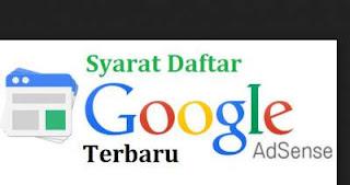 Persyaratan Pendaftaran Google Adsense Terbaru
