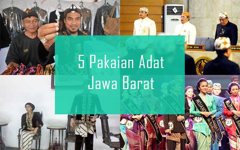 Inilah 5 Pakaian Adat Dari Provinsi Jawa Barat Lensa Budaya