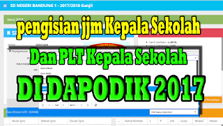 Panduan Pengisian JJM Kepala Sekolah di Dapodik 2018 termasuk PLT Kepsek