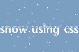 How To Add Snow In The Background of Your Blog Using CSS