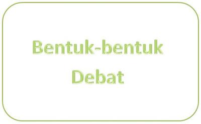 Bentuk-bentuk Debat