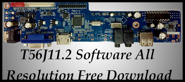 T56J11-2 firmware file download all resolution free new update files. with factory code