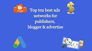 Top 10 best ads networks for publishers, blogger & advertise