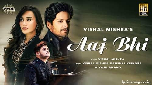 aaj bhi lyrics vishal mishra