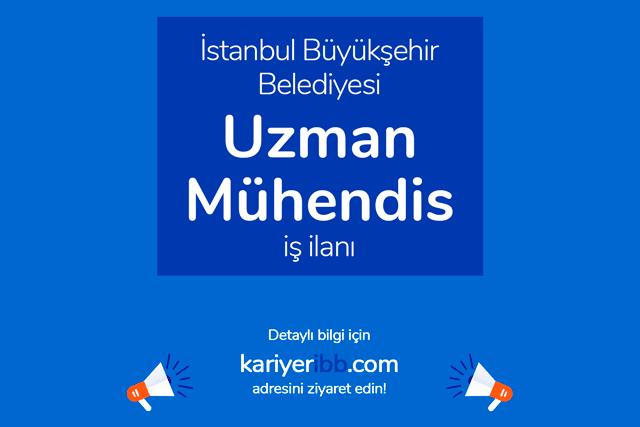 İstanbul Büyükşehir Belediyesi, uzman mühendis alacak. Kariyer İBB personel alımı şartları neler? Detaylar kariyeribb.com'da!