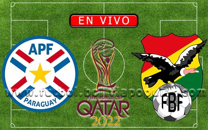 【En Vivo】Paraguay vs. Bolivia - Eliminatorias Qatar 2022
